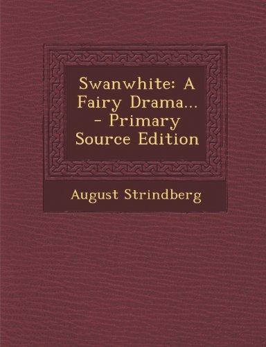 Swanwhite: A Fairy Drama...