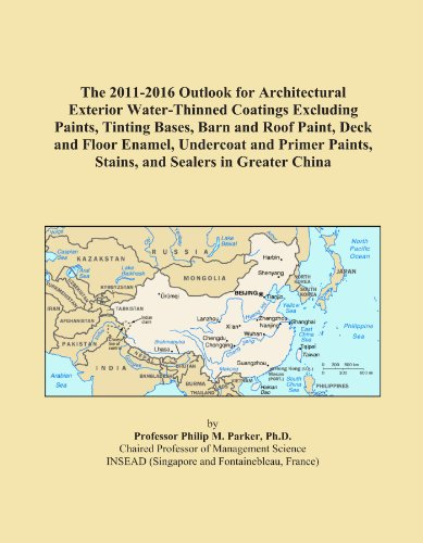The 2011-2016 Outlook for Architectural Exterior Water-Thinned Coatings Excluding Paints, Tinting Bases, Barn and Roof Paint, Deck and Floor Enamel, ... Paints, Stains, and Sealers in Greater China