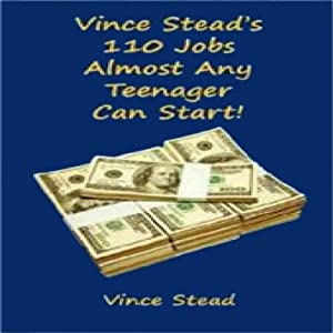 Vince Stead's 110 Jobs Almost Any Teenager Can Start! Audiobook