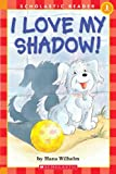 I Love My Shadow - 2002 publication (0439332109) by Hans Wilhelm