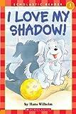 I Love My Shadow - 2002 publication (0439332109) by Hans Wilhelm