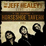 The Jeff Healey Band: Live at the Horseshoe Tavern, 1993