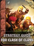 Clash Of Clans: Pro Strategy Guide (E...