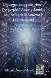img - for Oraciones para pedir Amor, Prosperidad, Favor y Sanidad utilizadas en la Santer a y Espiritualidad (Spanish Edition) book / textbook / text book