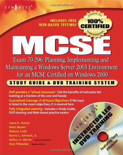MCSE: Planning, Implementing and Maintaining a Windows Server 2003 Environment for an MCSE Certified on Windows 2000 (Exam 70-296): Study Guide & DVD Training System