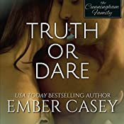 Truth or Dare: The Cunningham Family, Book 2 | Ember Casey