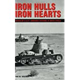Iron Hulls, Iron Hearts: Mussolini's Elite Armoured Divisions in North Africaby Ian W. Walker