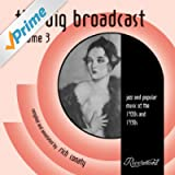 The Big Broadcast, Vol. 3: Jazz and Popular Music of the 1920s and 1930s