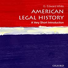 American Legal History: A Very Short Introduction Audiobook by G. Edward White Narrated by Jason Huggins