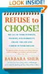 Refuse to Choose!: A Revolutionary Pr...