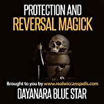 Protection and Reversal Magick | Dayanara Blue Star