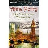 """Der Verr�ter von Westminster: Ein Thomas-Pitt-Romanvon """"Anne Perry"""""""