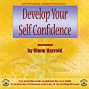 Develop Your Self-Confidence | [Glenn Harrold]