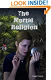 The Mortal Religion: A Dark & Disturbing Psychological Thriller