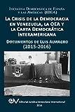 img - for La Crisis de La Democracia En Venezuela, La Oea y La Carta Democratica Interamericana: Documentos de Luis Almagro 2015-2016 (Spanish Edition) book / textbook / text book