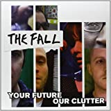 The Fall Your Future Our Clutter [VINYL]