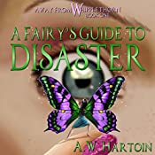 A Fairy's Guide to Disaster: Away From Whipplethorn, Book 1 | A. W. Hartoin