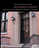 img - for 82 Remsen Street: Coming of Age in Brooklyn Heights, Circa 1930-1940 book / textbook / text book