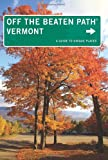 img - for Vermont Off the Beaten Path : A Guide To Unique Places (Off the Beaten Path Series) book / textbook / text book