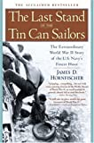 The Last Stand of the Tin Can Sailors: The Extraordinary World War II Story of the U.S. Navys Finest Hour