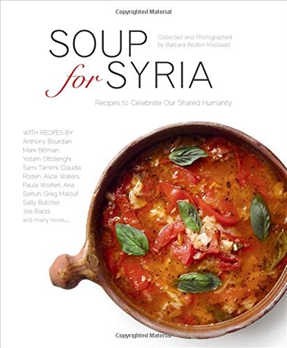 Download Soup for Syria: Recipes to Celebrate our Shared Humanity