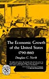 The Economic Growth of The United States 1790-1860