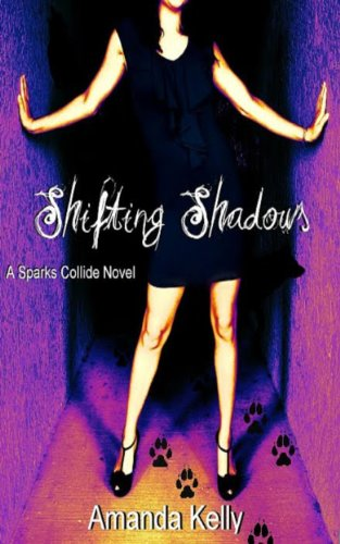 Shifting Shadows (Sparks Collide Series) by Amanda Kelly