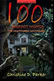 100 Bigfoot Nights - The Nightmare Continues