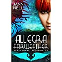 Allegra Fairweather: Paranormal Investigator Audiobook by Janni Nell Narrated by Charlotte Parry