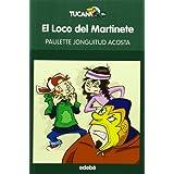El Loco del Martinete, de Paulette Jonguitud (Literatura infantil y juvenil)