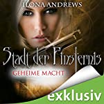 Geheime Macht (Stadt der Finsternis 6) | Ilona Andrews