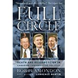 Full Circle: Death and Resurrection in Canadian Conservative Politicsby Bob Plamondon
