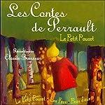 Les Contes de Perrault: Le Petit Poucet / Les Fées / Peau d'âne | Charles Perrault
