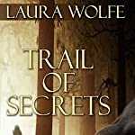 Trail of Secrets | Laura Wolfe