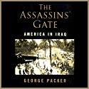 The Assassins' Gate: America in Iraq Audiobook by George Packer Narrated by Richard Poe