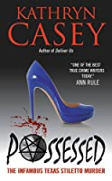 Possessed: The Infamous Texas Stiletto Murder