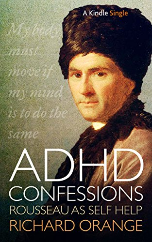adhd-confessions-rousseau-as-self-help-kindle-single