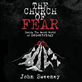 The Church of Fear: Inside the Weird World of Scientology (Unabridged)