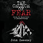The Church of Fear: Inside the Weird World of Scientology | John Sweeney