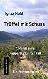 Image de Trüffel mit Schuss: Commissaire Papperins fünfter Fall
