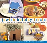 Jewish Holiday Treats: Recipes and Crafts for the Whole Family (Treats: Just Great Recipes)