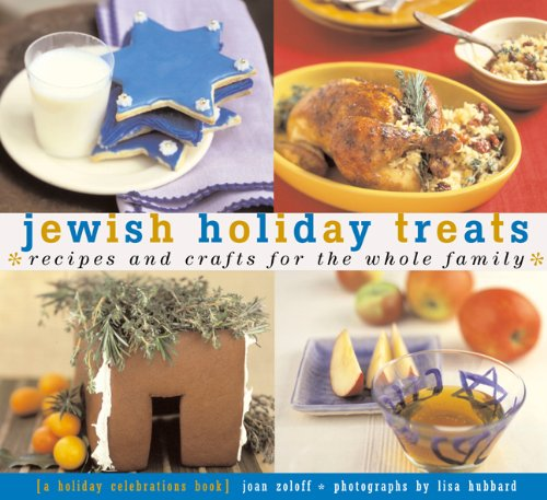 Jewish Holiday Treats: Recipes and Crafts for the Whole Family (Treats: Just Great Recipes) by Joan Zoloth