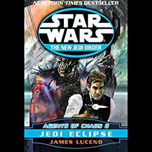 Star Wars: The New Jedi Order: Agents of Chaos II: Jedi Eclipse Audiobook