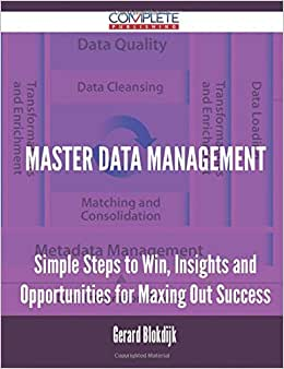 Master data management - Simple Steps to Win, Insights and Opportunities for Maxing Out Success online