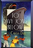 Carola Dunn To Davy Jones Below (A Daisy Dalrymple mystery)