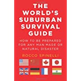 51yMelYrS9L. SL160 OU01 SS160  The Worlds Suburban Survival Book: How to be prepared for any man made or natural disaster (Paperback)