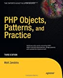 PHP Objects, Patterns and Practice (Expert's Voice in Open Source) (143022925X) by Zandstra, Matt