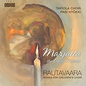 Rautavaara: Marjatta (Various Works For Childrens Choir) (Ondine: ODE 1169-2)