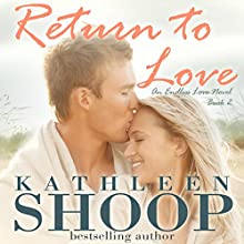 Return to Love: Endless Love, Book 2 (       UNABRIDGED) by Kathleen Shoop Narrated by Lisa Baarns