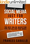 Social Media Just for Writers: The Be...